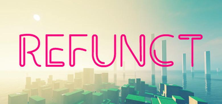 美しい世界に浸る、ゲーム「Refunct」レビュー【Steam】